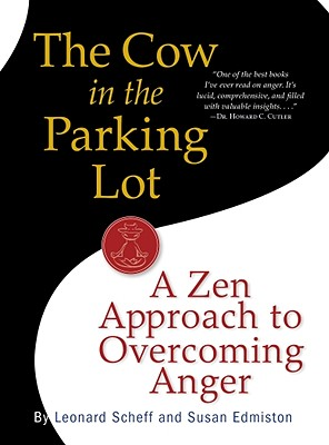 The Cow in the Parking Lot By Scheff, Leonard/ Edmiston, Susan